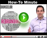 Counselor's How-To Minute: Rebranding 101
