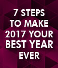 Sponsored Content: 7 Steps to Make 2017 Your Best Year Ever